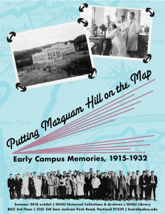 """Summer 2018 exhibit poster, """"Putting Marquam Hill on the Map"""""""
