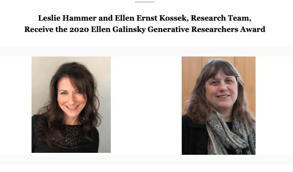 Leslie Hammer and Ellen Ernst Kossek, Research Team, Receive the 2020 Ellen Galinsky Generative Researchers Award