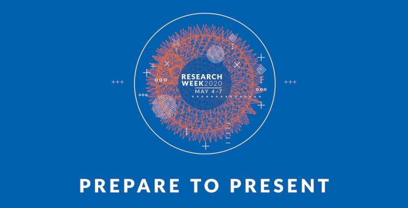Prepare to present at Research Week 2020